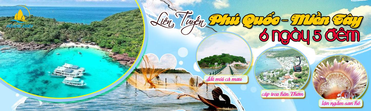 Tour Phú Quốc Miền Tây 6 ngày 5 đêm liên tuyến