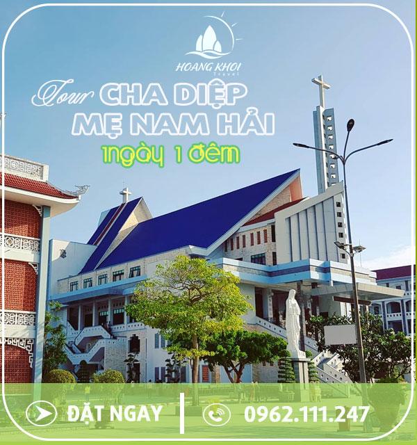 TOUR DU LỊCH HÀNH HƯƠNG CHA DIỆP - CHÙA BÀ NAM HẢI (1N1Đ)