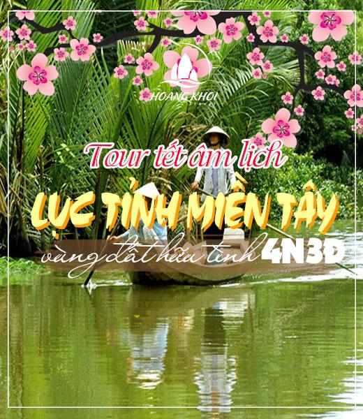 Tour Tết Âm lịch Lục Tỉnh Miền Tây 4 ngày 3 đêm